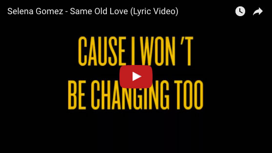 Same Old Love Selena Gomez